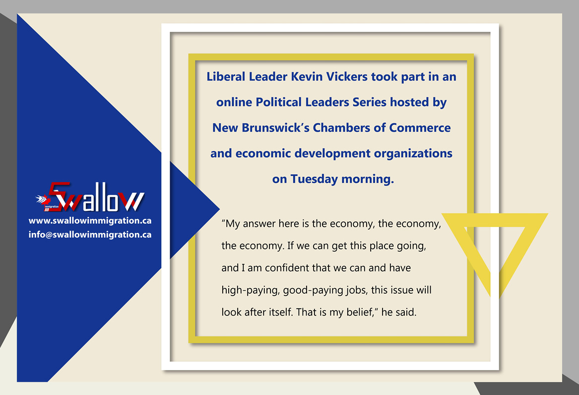 Liberal Leader Kevin Vickers took part in an online Political Leaders Series hosted by New Brunswick's Chambers of Commerce and economic development organizations on Tuesday morning.